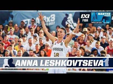 Anna Leshkovtseva - Mixtape - FIBA 3x3 World Cup 2017