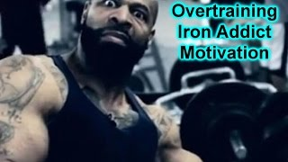 "CT Fletcher Best Motivation HD- "" Overtraining Iron Addict"" ( The Motivator )"