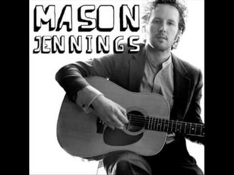 Mason Jennings - Never knew your name