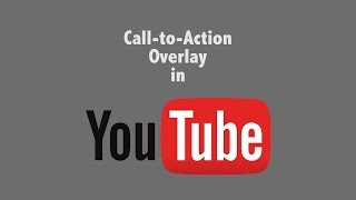 Call-to-Action Overlay in YouTube