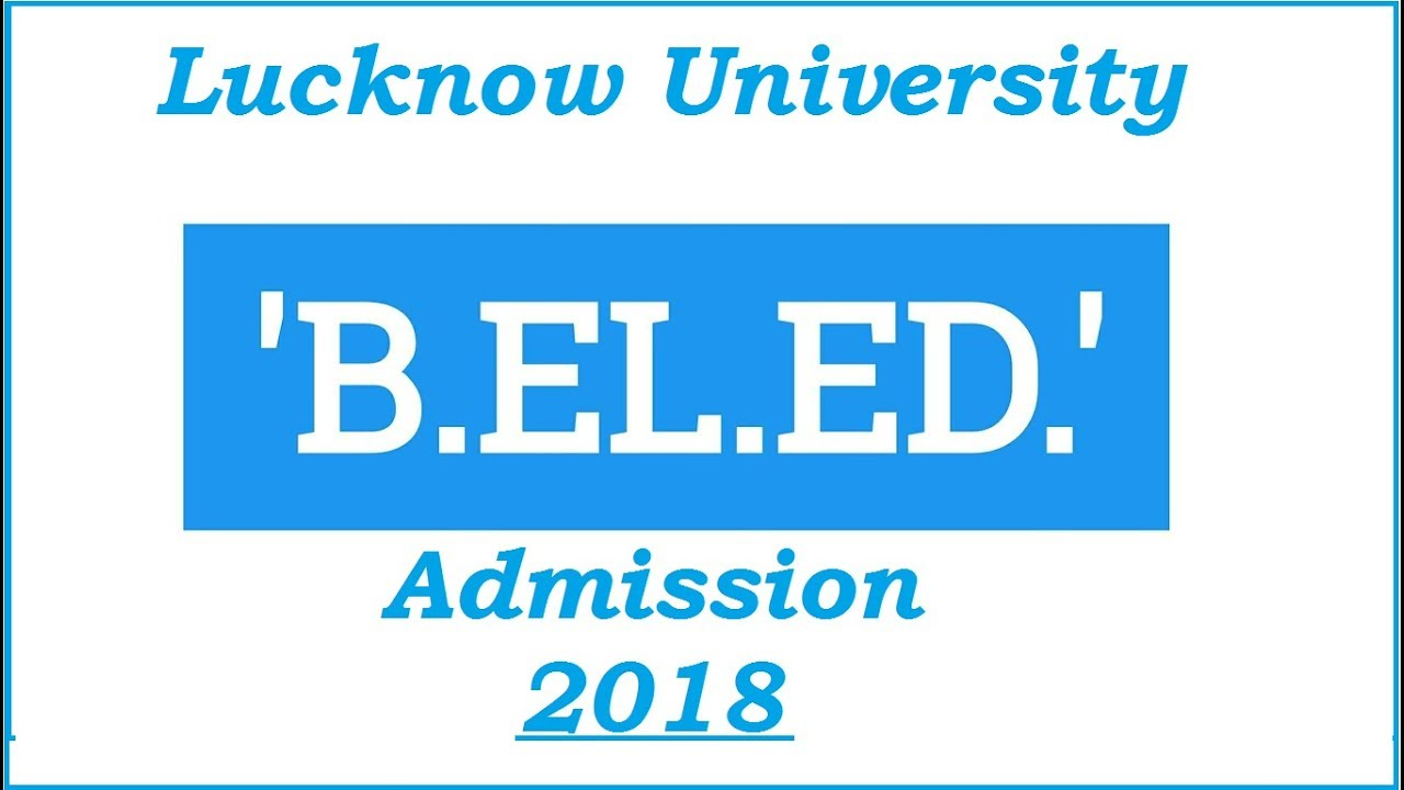 B El Ed Application Form 2017 In Du, How To Download Admit Card Of B El Ed Entrance Exam 2018 Lucknow University, B El Ed Application Form 2017 In Du