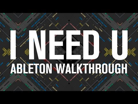Ableton Walkthrough - I Need U