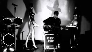 Elektrik People - Make Me a Bird (Acoustic)