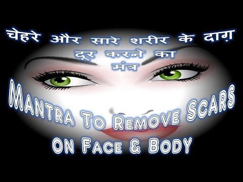 Mantra To Remove Scars on Face & Body - Shabar Mantra