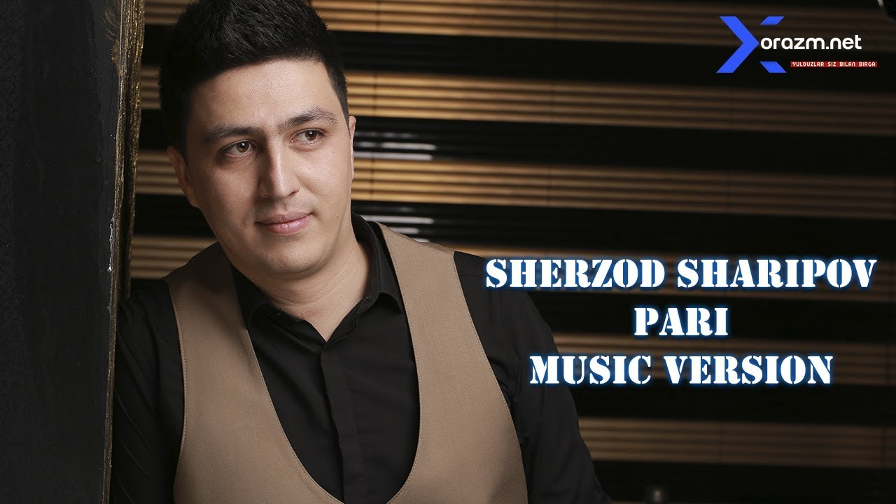 Sherzod Sharipov - Pari | Шерзод Шарипов - Пари (music version)
