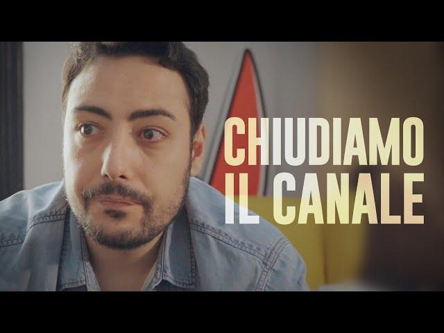 CHIUDIAMO IL CANALE