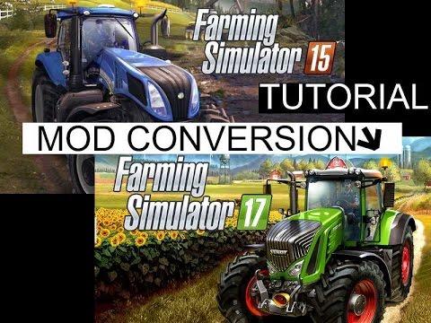 Farming Simulator 15 - Farming Simulator 17 - Mod Conversion Tutorial
