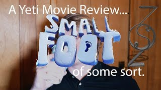 Smallfoot. A review. Or something like that