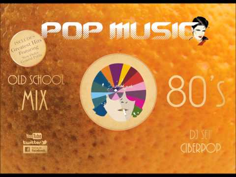 80S POP MUSIC MIX  DJ CIBERPOP