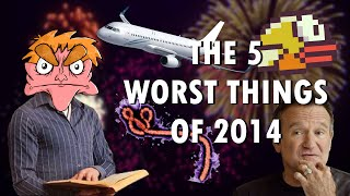 The 5 worst things of 2014