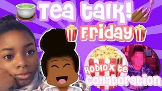 AND I OOP- 🗣🚨🤭ROBLOX TEA TALK! 🍿🍵💕