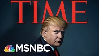 Donald Trump Is Time's 2016 Person Of The Year | Morning Joe | MSNBC