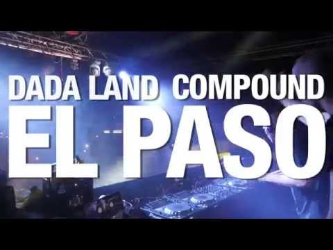 The Dada Land Compound Tour: Episode 11 - El Paso