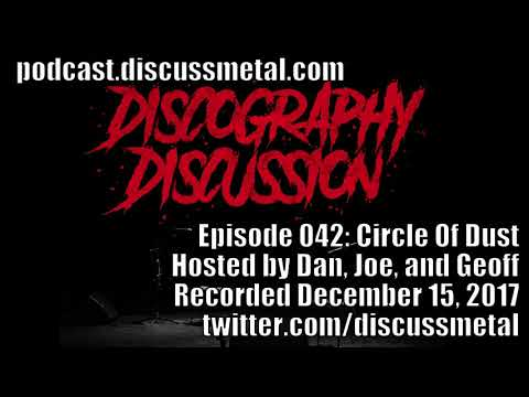 Discography Discussion Episode 042: CIRCLE OF DUST - DISCUSSMETAL.COM
