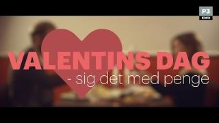 Valentins dag - sig det med penge | DR P3