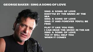 George Baker -  Sing A Song Of Love