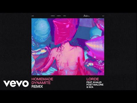 Lorde - Homemade Dynamite (Feat. Khalid, Post Malone & SZA) [REMIX]