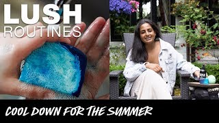 Lush Routines: Cool Down for Summer