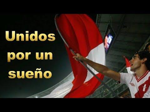 Seleccion Peruana - Unidos por un sueño - Peru rumbo al mundial 2018 (Video Motivador)