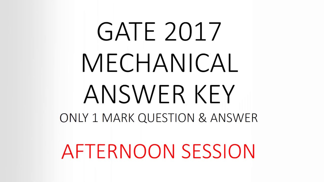 unofficial gate 2017 me afternoon 1 mark question solution unofficial gate 2017 me afternoon 1 mark question solution answer key mechanical