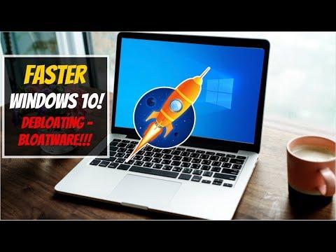 Faster Windows 10 | Debloating Windows 10 | Bloatware!