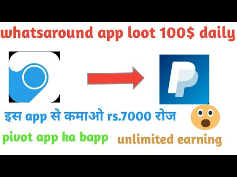 Whatsaround app unlimited earning 100$ per day pivot ka bapp loot fast!!