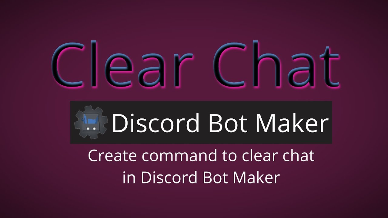 Clear Chat - Discord Bot Maker