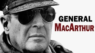 Douglas MacArthur - General of the U.S. Army | American Hero of WW2 | Biography Documentary