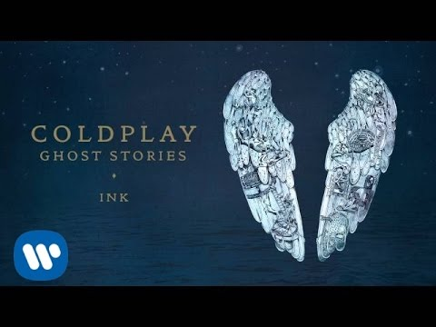 Coldplay - Ink (Ghost Stories) - Coldplay - Ink (Ghost Stories)