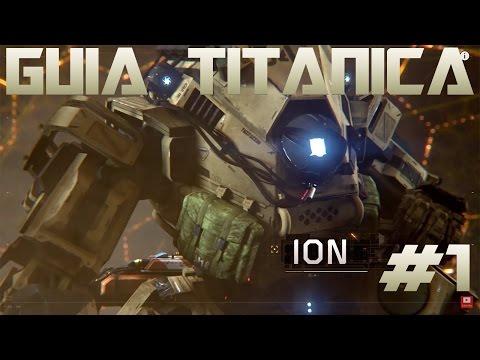 GUIA TITANICA #1 ION I COMO MEJORAR EN TITANFALL 2