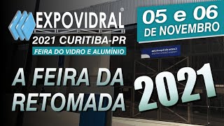 EXPOVIDRAL: NÃO PERCA A FEIRA DA RETOMADA! (05 E 06 DE NOVEMBRO DE 2021) | JORNAL DO VIDRO