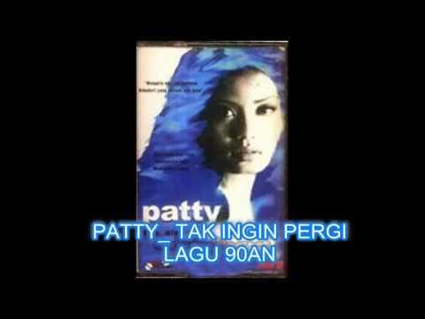 Patty- Tak ingin pergi