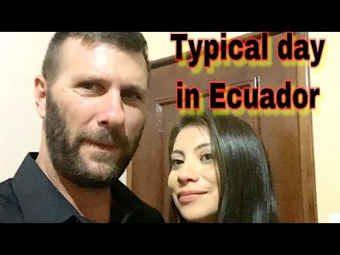 Typical Day In Ecuador, Expat Life