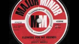 Flowers for my Friends - Joyce