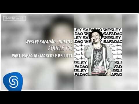 Wesley Safadão Part. Marcos & Belutti - Aquele 1% (Álbum Duetos) [Áudio Oficial]