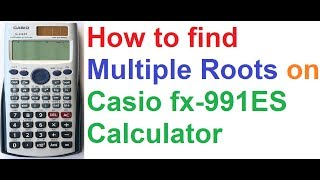 How to Find Multiple Roots on Casio fx-991ES Scientific Calculator(My Casio Scientific Calculator Tutorials- http://goo.gl/uiTDQS Topics Explained- 1. Solving Quadratic Equation on Casio fx-991ES and finding positive and ..., 2014-05-12T05:06:53.000Z)