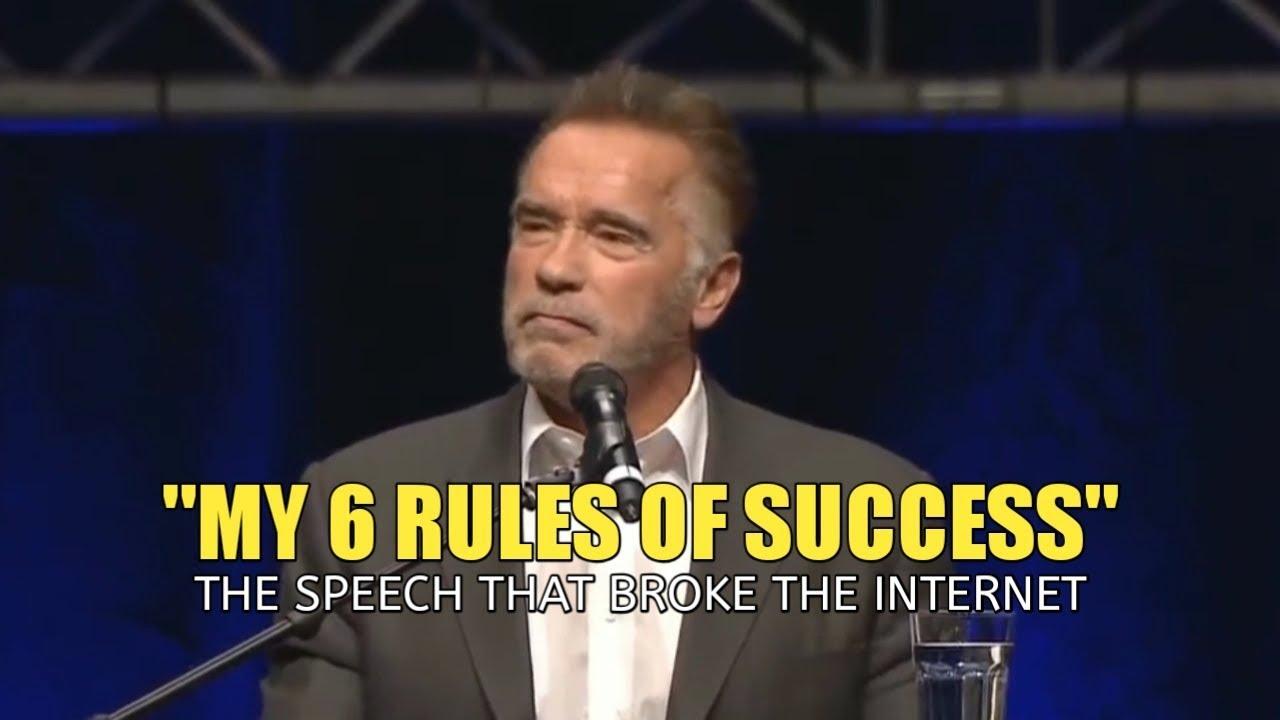 Arnold Schwarzenegger Motivational Speech 6 Rules Of Success Youtube