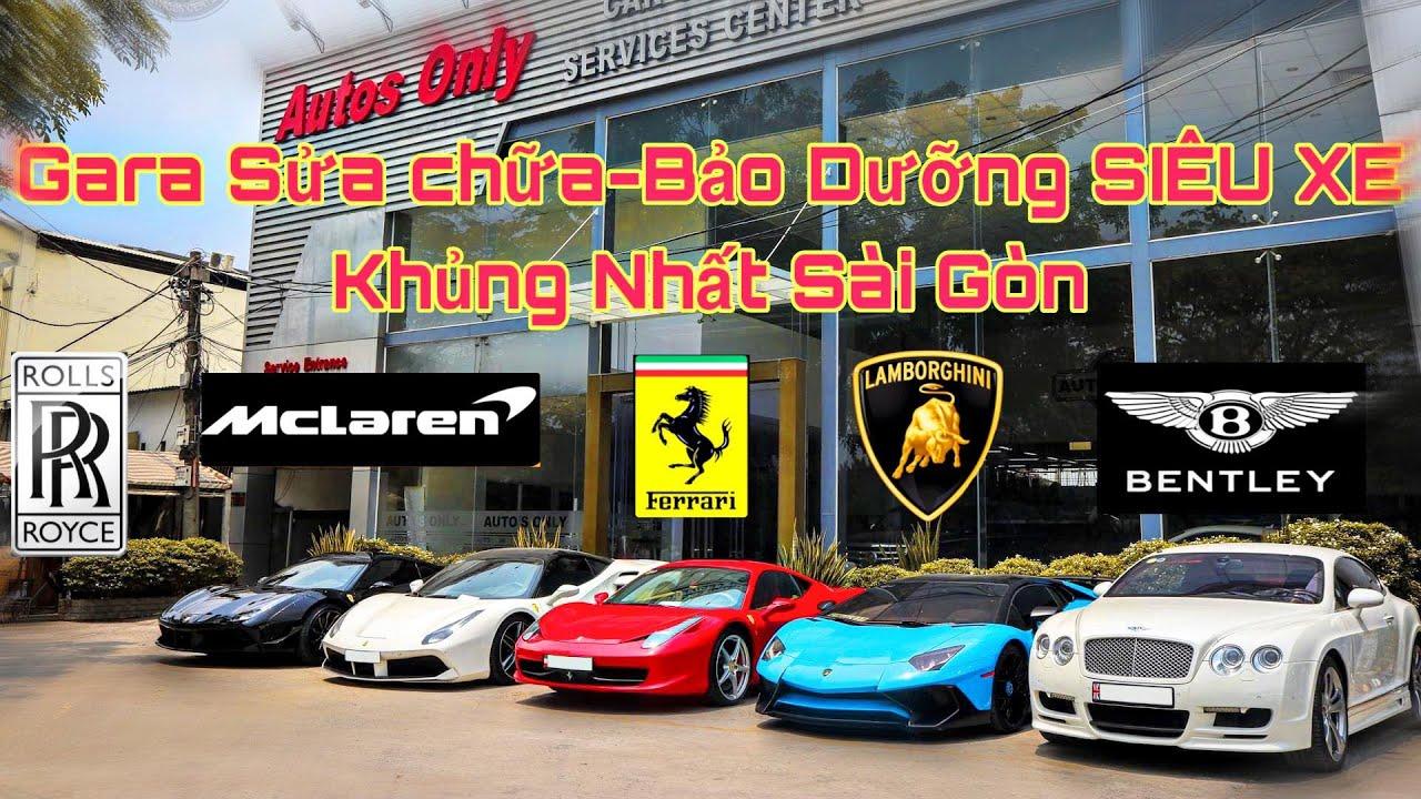 KHÁM PHÁ GARA AUTO'S ONLY Chuyên Sửa Các Dòng Siêu Xe Lamborghini | McLaren | Ferrari | RollsRoyce..