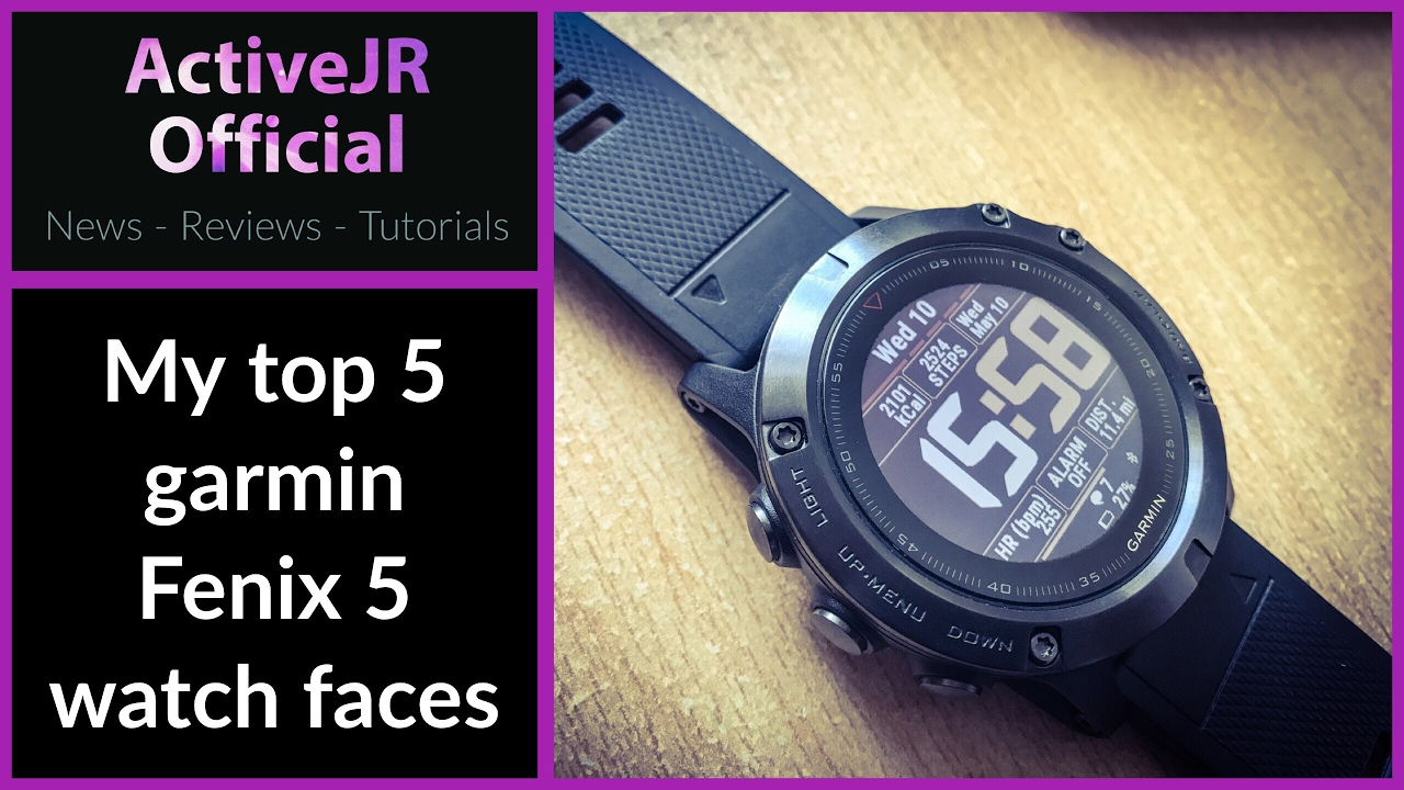 Garmin Fenix 5 top 5 watch faces from Garmin Connect