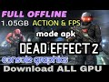 DEAD EFFECT 2 download for ALL GPU and Android phones | full offline game | size 1.05gb | download
