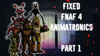 [FNAF | Speed Edit] Making Fixed FNAF4 Animatronics Part1