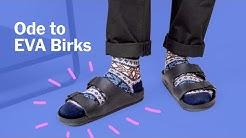 Yes, You Should Wear EVA Birkenstocks with Socks