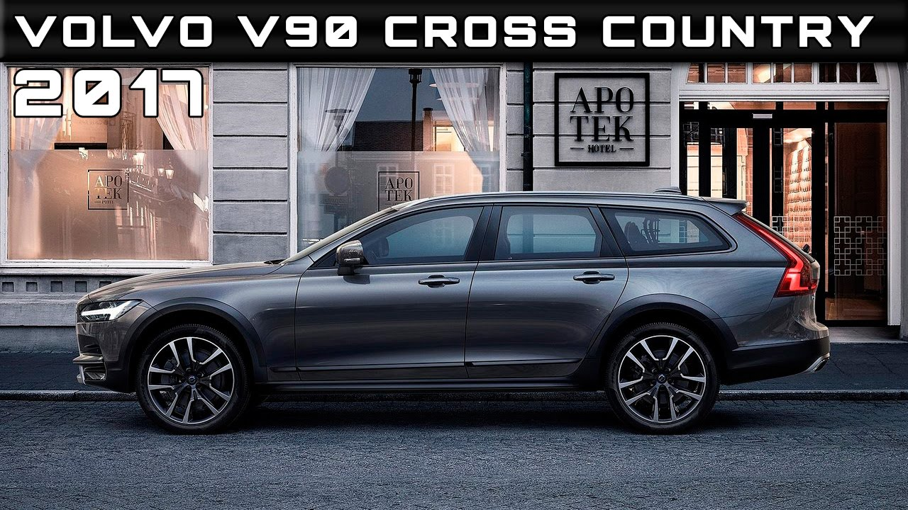 2017 volvo v90 cross country review rendered price specs release date youtube. Black Bedroom Furniture Sets. Home Design Ideas