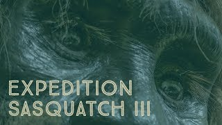 NEW BIGFOOT DOCUMENTARY 2018 - EXPEDITION SASQUATCH 3 (Full Length Movie)