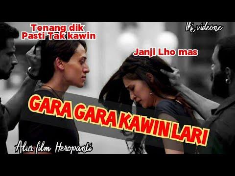 Gara Gara Kawin Lari |Alur Cerita Film |  Heropanti 2014