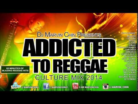 "Dj Marvin Chin's ""Addicted To Reggae"" Culture Mix Mavado, I Octane,Chronixx,Tarrus Riley,Demarco"