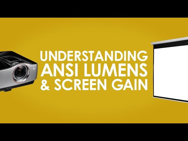 Understanding ANSI Lumens & Screen Gain