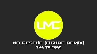[Electro] - Tha Trickaz - No Rescue (Figure Remix) - [UMC Release]