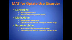 Medication Assisted Treatment for Alcohol and Opiate Use Disorder