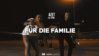 Video AZET ft. ZUNA - FÜR DIE FAMILIE (OFFICIAL 4K VIDEO) download MP3, 3GP, MP4, WEBM, AVI, FLV Januari 2018
